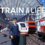 train-life:-a-railway-simulator-lets-you-play-both-the-driver-and-company-director