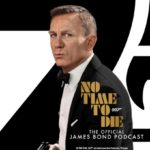 no-time-to-die-gears-up-with-official-podcast-ahead-of-premiere